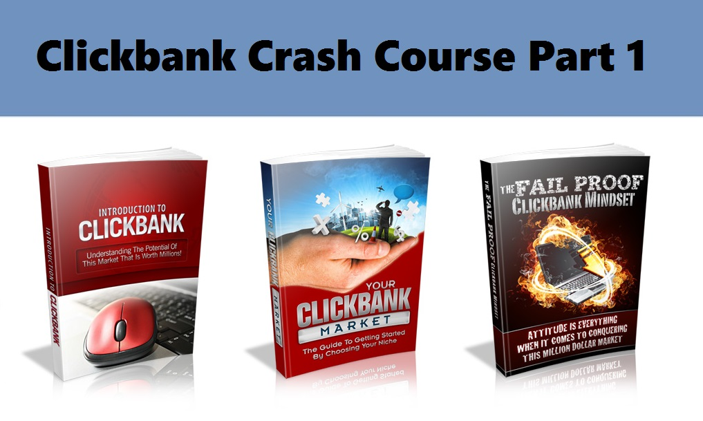 clickbank crash course part 1