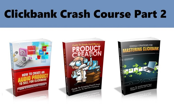 clickbank crash course part 2