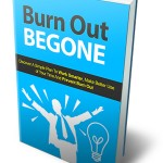 Burn Out Begone (MRR eBook)