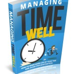 Managing Time Well (Personal Use Rights eBook)