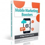 Mobile Marketing Boosters eCourse (5 Lessons)