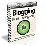 Blogging From The Beginning eCourse (5 Lessons)