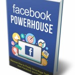 Facebook Powerhouse (Personal Use Rights eBook)