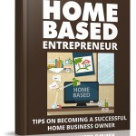 The Home Based Entrepreneur (Personal Use Rights eBook)