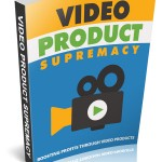 Video Products Supremacy (Personal Use Rights eBook)