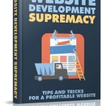 Website Development Supremacy (Personal Use Rights eBook)
