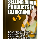 Selling Audio Products in Clickbank (MRR eBook)