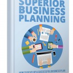 Superior Business Planning (Personal Use Rights eBook)