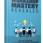 Training Workshop Mastery Revealed (Personal Use Rights eBook)