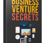 Business Venture Secrets (Personal Use Rights eBook)