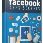 Facebook Apps Secrets (Personal Use Rights eBook)