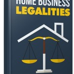 Home Business Legalities (Personal Use Rights eBook)