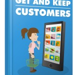 Get And Keep Customers (Personal Use Rights eBook)
