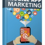 Mobile App Marketing (Personal Use Rights eBook)