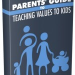 Parents Guide to Teaching Values to Kids (Personal Use Rights)