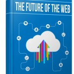 The Future of the Web (Personal Use Rights eBook)