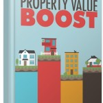 Property Value Boost (Personal Use Rights eBook)