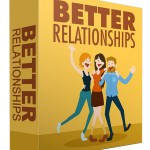 Better Relationships (Personal Use Rights eBook)