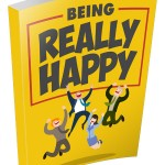 Being Really Happy (Personal Use Rights eBook)