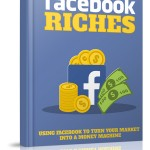 Facebook Riches (Personal Use Rights eBook)