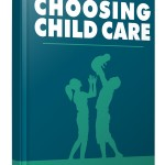 Choosing Child Care (Personal Use Rights eBook)