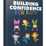 How To Build Confidence for Kids (MRR eBook)