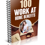 100 Work At Home Benefits (MRR eBook)