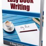 Easy Book Writing eCourse (5 Lessons)