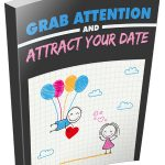 How To Grab Attention and Attract Your Date (MRR)