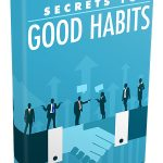 Secrets to Good Habits (MRR eBook)