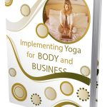 Implementing Yoga For Body And Business (MRR eBook)
