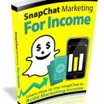 SnapChat Marketing For Income (MRR eBook)