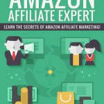 Amazon Affiliate Expert (eBooks + 7 Parts Email Series)