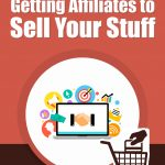 How To Get Affiliates to Sell Your Stuff (MRR)