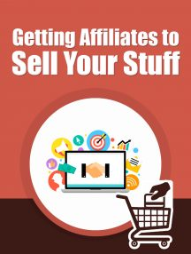 How To Get Affiliates to Sell Your Stuff