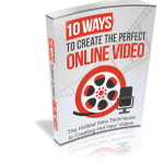 10 Ways to Create The Perfect Online Video (MRR)
