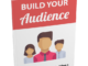 Build Your Audience