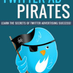 Twitter Ad Pirates eBook + Email Series (MRR)