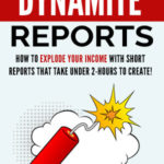 Dynamite Reports (Report + 7 Part Email Series)