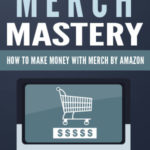 Merch Mastery (eBook + Email Series)