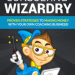 Consulting Wizardy (Report + 7 Parts Email Series)
