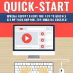 Youtube Quick Start (eBook + 7 Parts Email Series)