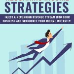 Recurring Income Strategies (eBook + 7 Part Email Series)